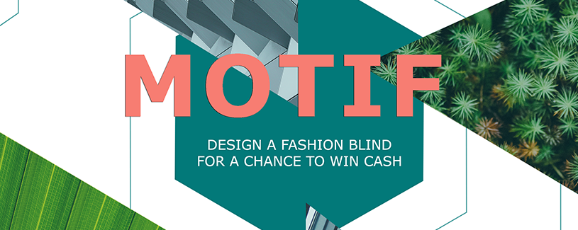 Motif Direct Blinds Student Competition